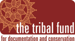 The Tribal Fund for Documentation & Conservation